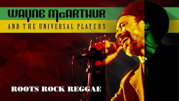 Wayne McArthur and The Universal Players - Roots Reggae Reggae Live Act in London