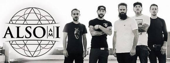 Also Am I - Metalcore Metal Alternative Metal Progressive Metal Melodic Metalcore Live Act in pocking