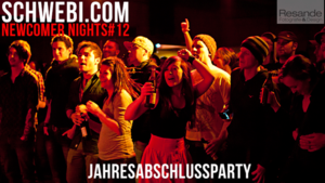 SCHWEBI.COM Newcomer Nights #12 // JAHRESABSCHLUSSPARTY