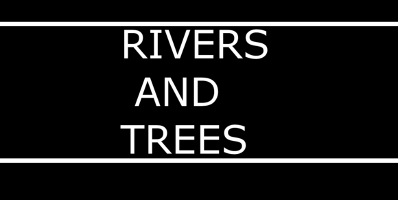 Rivers and Trees