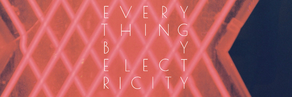 Everything by Electricity - Dream Pop Shoegaze Synthiepop Electro Dream Pop Live Act in London