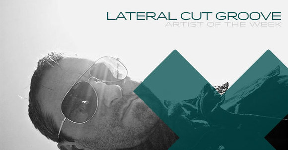 Lateral Cut Groove - House Techhouse Progressive House DJ in Sligo