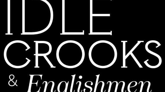 Idle Crooks & Englishmen