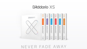 Never Fade Away – powered by D'Addario XS